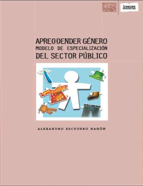 Apre(h)ender género. Modelo de Especialización para el Sector Público
