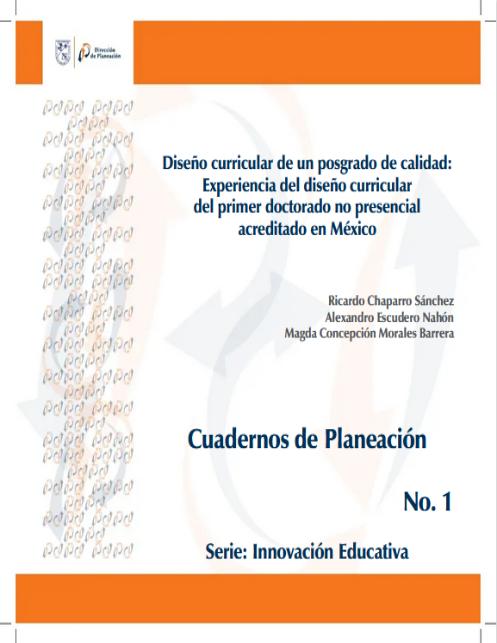 Diseño curricular de un posgrado de calidad: Experiencia del diseño curricular del primer doctorado no presencial acreditado en México