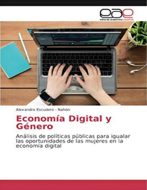Economía digital y género. Análisis de políticas públicas para igualar las oportunidades de las mujeres en la economía digital